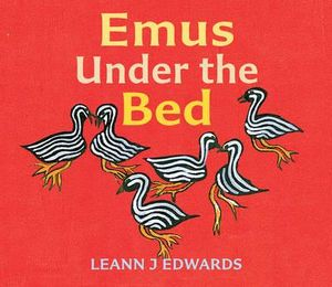 Emus Under the Bed - Leann J. Edwards