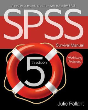 SPSS Survival Manual : A Step by Step Guide to Data Analysis Using IBM SPSS : 5th edition - Julie Pallant