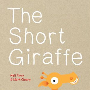 The Short Giraffe - Neil Flory