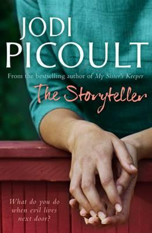 The Storyteller : What do you do when evil lives next door? - Jodi Picoult
