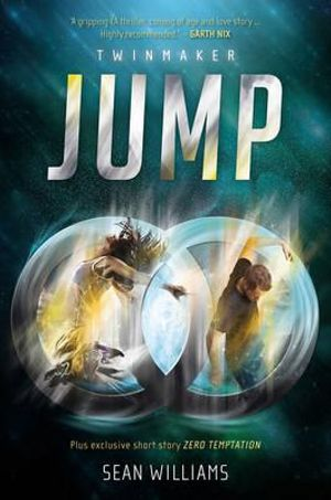 Jump : Twinmaker : Book 1 - Sean Williams