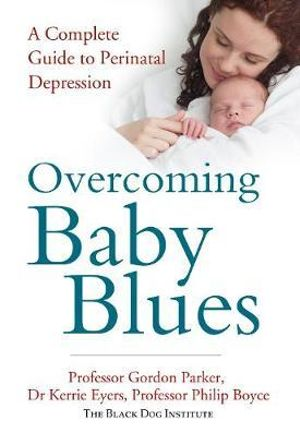 Overcoming Baby Blues - Gordon Parker