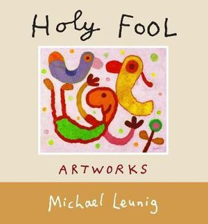 The Holy Fool : Artworks - Michael Leunig
