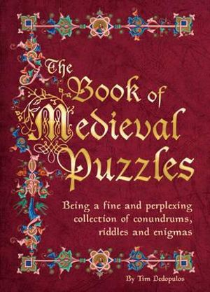 The Book of Medieval Puzzles - Tim Dedopulos