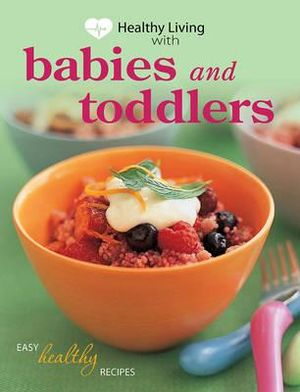 Healthy Living : Babies and Toddlers - Murdoch Books