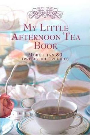 My Little Afternoon Tea Book - Murdoch Books