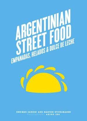 Argentinian Street Food - Enrique Zanoni