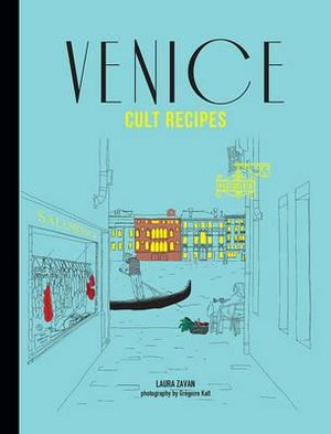 Venice Cult Recipes - Laura Zavan