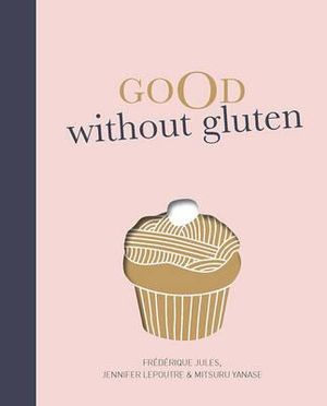 Good Without Gluten - Frederique Jules