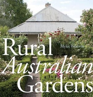 Rural Australian Gardens - Myles Baldwin