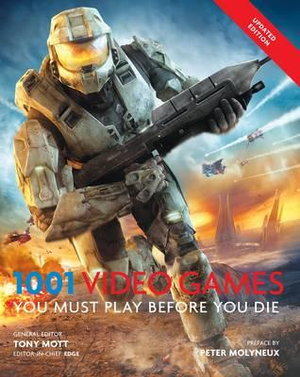 1001 Video Games You Must Play Before You Die - Tony Mott