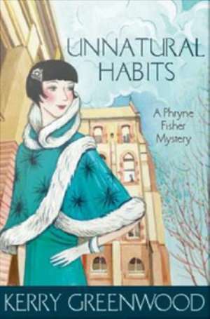 Unnatural Habits : A Phryne Fisher Mystery : Book 19 - Kerry Greenwood