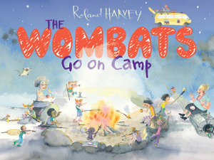 The Wombats Go on Camp - Roland Harvey