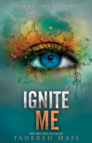 Ignite Me : The Juliette Chronicles Book 3 - Tahereh Mafi