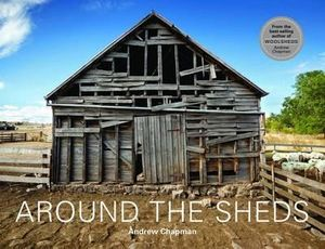 Around the Sheds - Andrew Chapman