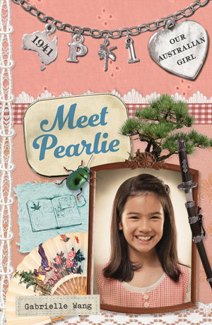 Our Australian Girl : : Meet Pearlie (Book One) - Lucia Masciullo