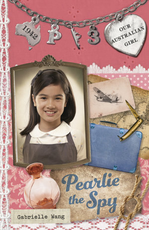 Our Australian Girl : Pearlie the Spy (Book 3) - Lucia Masciullo