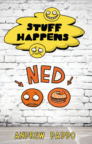 Stuff Happens : Ned - Andrew Daddo