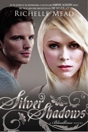Silver Shadows : Bloodlines Series: Book 5 - Richelle Mead