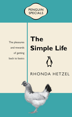 The Simple Life : Penguin Specials - Rhonda Hetzel