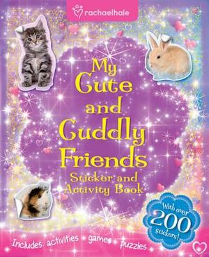 Rachel Hale My Cute & Cuddly Friends : Sticker and Activity Book