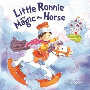 Little Ronnie and the Magic Horse : Picture Storybook - Peter Shaw