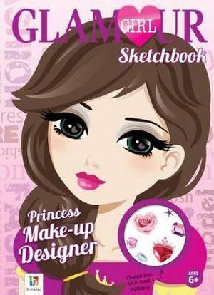 Princess Make-Up Designer Glamour Girl Sketchbook : Princess Make-Up - Hinkler Books