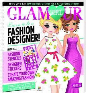 Booktopia Learn To Be A Fashion Designer Glamour Girl Glamour Girl Portfolio 9781743528143