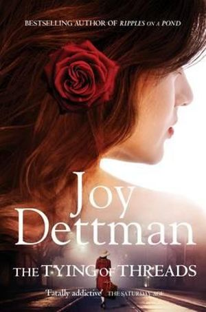 The Tying of Threads : A Woody Creek Novel : Book 6 - Joy Dettman