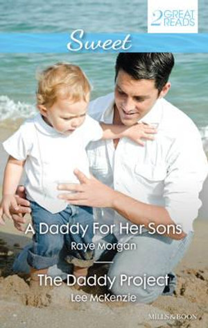 A Daddy For Her Sons / The Daddy Project - Raye Morgan