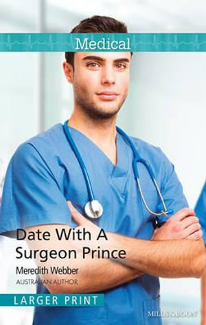 Date With A Surgeon Prince - Meredith Webber