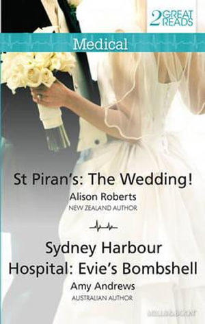 St Piran's : The Wedding!/sydney Harbour Hospital: Evie's Bombshell - Roberts, Amy Andrews Alison