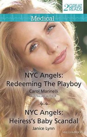 Redeeming The Playboy / Heiress's Baby Scandal : Mills & Boon Medical - Carol Marinelli