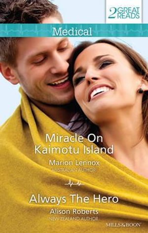 Medical Duo : Miracle On Kaimotu Island / Always The Hero - Marion Lennox