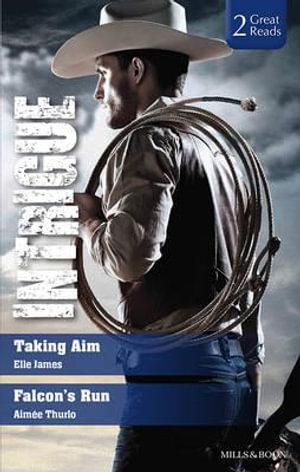 Intrigue Duo : Taking Aim / Falcon's Run - Elle James