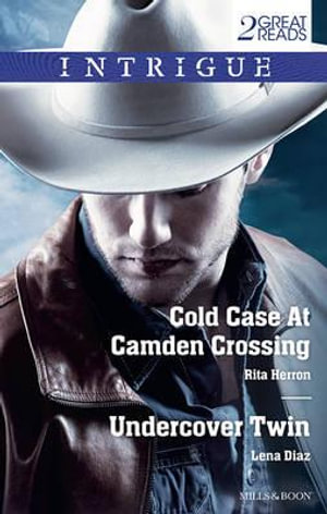 Cold Case At Camden Crossing/Undercover Twin : Mills & Boon Intrigue - Rita Herron