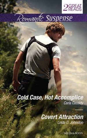 Cold Case, Hot Accomplice / Covert Attraction : Romantic Suspense Duo - Carla Cassidy
