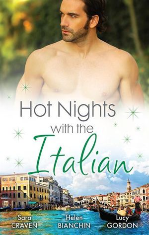 Hot Nights With The Italian/The Santangeli Marriage/The Italian's Ruthless Marriage Command/Veretti's Dark Vengeance - Sara Craven