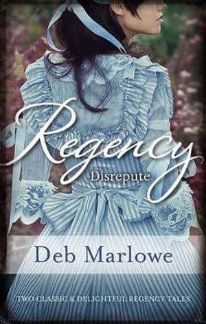 Tall, Dark And Disreputable / Her Cinderella Season : Mills & Boon Regency Series - Deb Marlowe