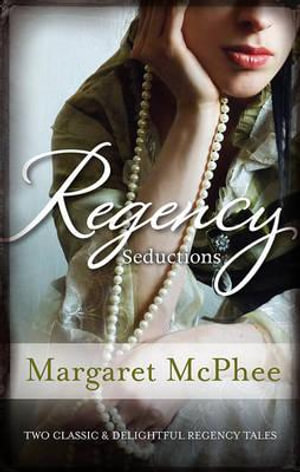 Regency Seductions : The Wicked Earl / Untouched Mistress - Margaret McPhee