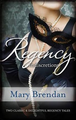 Regency Indiscretions : The Unknown Wife/A Scandalous Marriage : Mills & Boon Regency Series    - Mary Brendan
