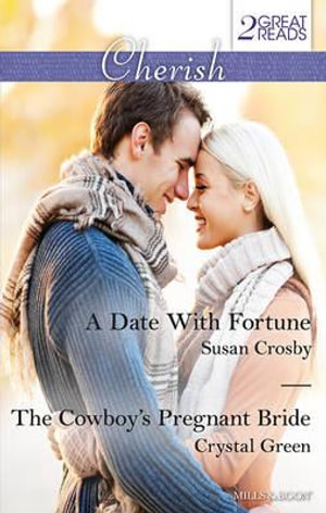 A Date With Fortune / The Cowboy's Pregnant Bride : Mills & Boon Cherish - Susan Crosby