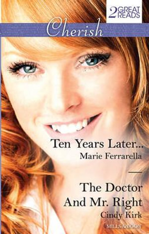 Ten Years Later... / The Doctor And Mr. Right : Cherish Duo - Marie Ferrarella