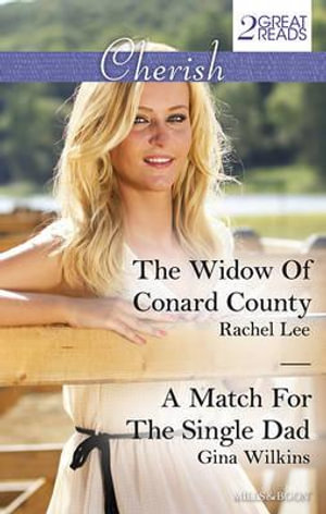 Cherish Duo : The Widow Of Conard County / A Match For The Single Dad - Rachel Lee