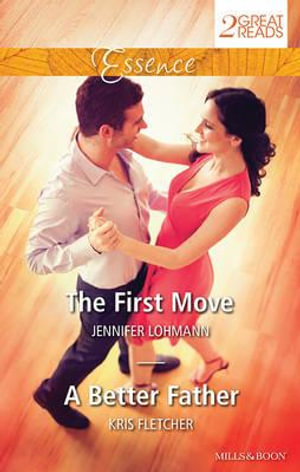 The First Move / A Better Father : Essence Duo - Jennifer Lohmann