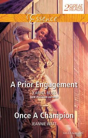 A Prior Engagement/once A Champion : Mills & Boon Essence - Karina Bliss