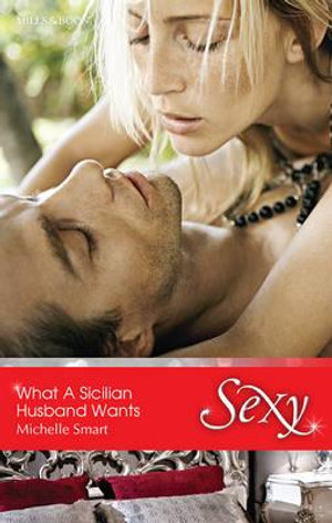 What A Sicilian Husband Wants - Michelle Smart
