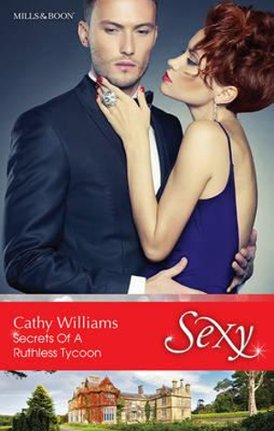 Secrets Of A Ruthless Tycoon : Sexy S. - Cathy Williams