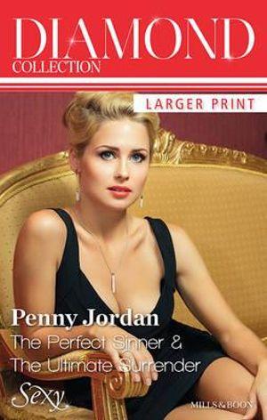 Penny Jordan Diamond Collection : The Perfect Sinner/The Ultimate Surrender : Mills & Boon Diamond Collection    - Penny Jordan