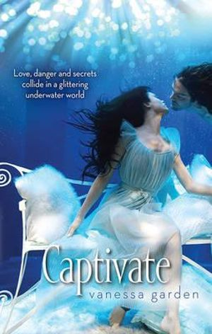 Captivate : Harlequin Teen Series - Vanessa Garden